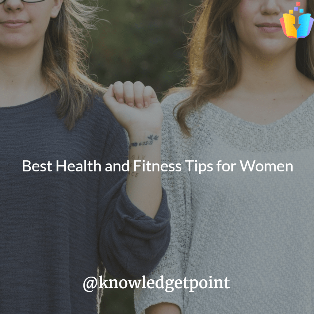 Best Health and Fitness Tips for Women